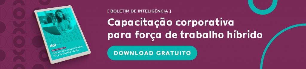 blog-dot-digital-group-boletim-inteligencia-capacitacao-corporativa-para-forca-de-trabalho-hibrido
